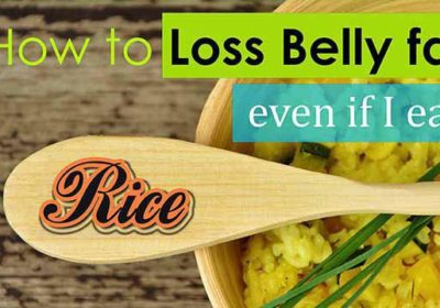 How do I lose belly fat even if I eat rice?