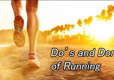 What are dos and donts of running?